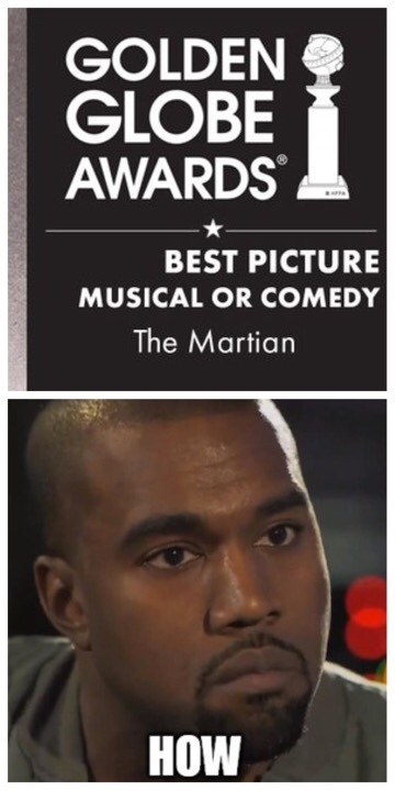 when they said it was a comedy at the golden globes - meme