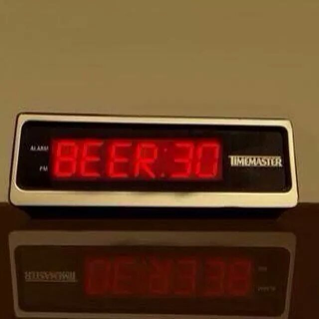 It's always beer:30 - meme