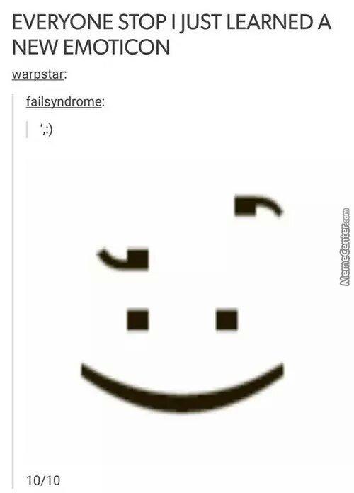 everyone stop. ...i got a new emoticon - meme