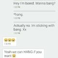 wanna hang?
