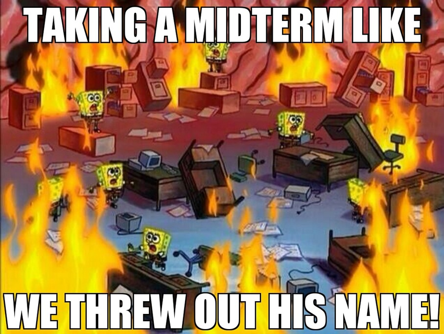 Midterms be like - meme