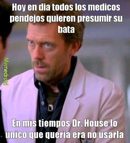 Dr. House es un lokillo - meme