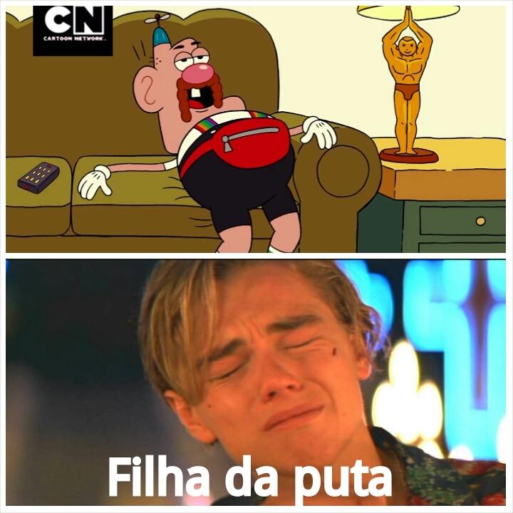 Até ele ganhou um Oscar e o Leo não. - meme