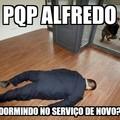 Alfredo é um fanfarrão.