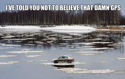 God damn you GPS - meme