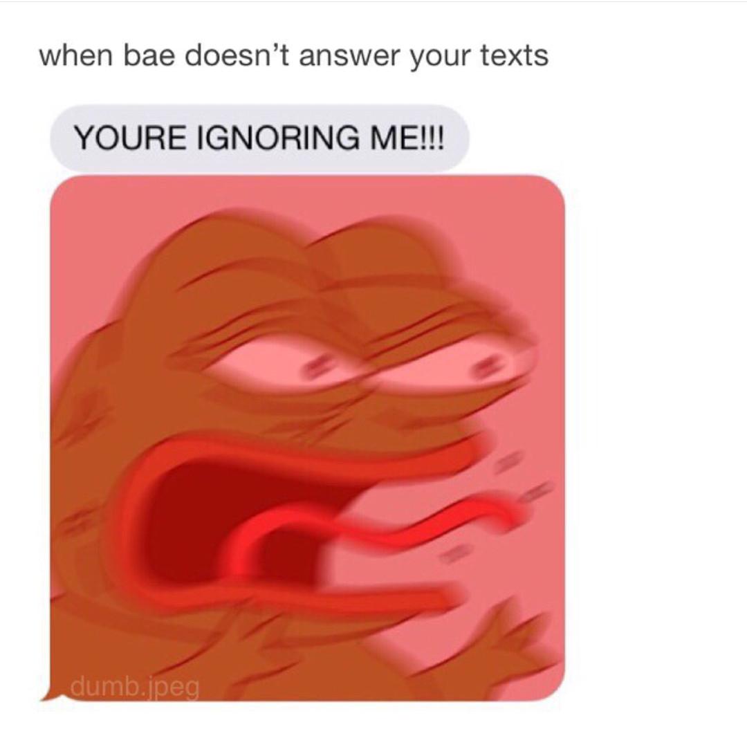 Like bae answer me  - meme