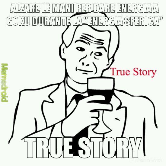True story goku - meme