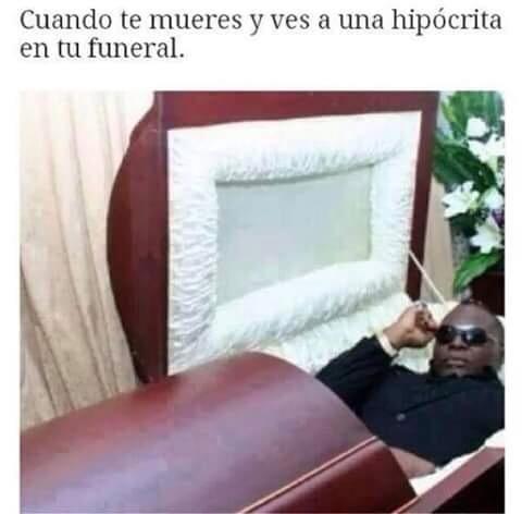Asi estare yo en mi Funeral - meme