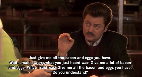 I like bacon and eggs. - meme