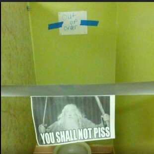 You shall not piss - meme