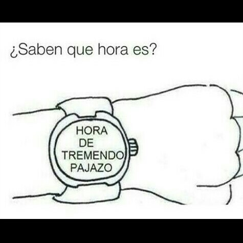 que hora es?? - meme