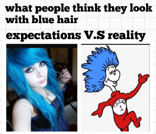Sorry if u got blue hair or are a thing 1 - meme