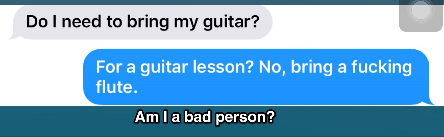 I am the worst guitar teacher. - meme