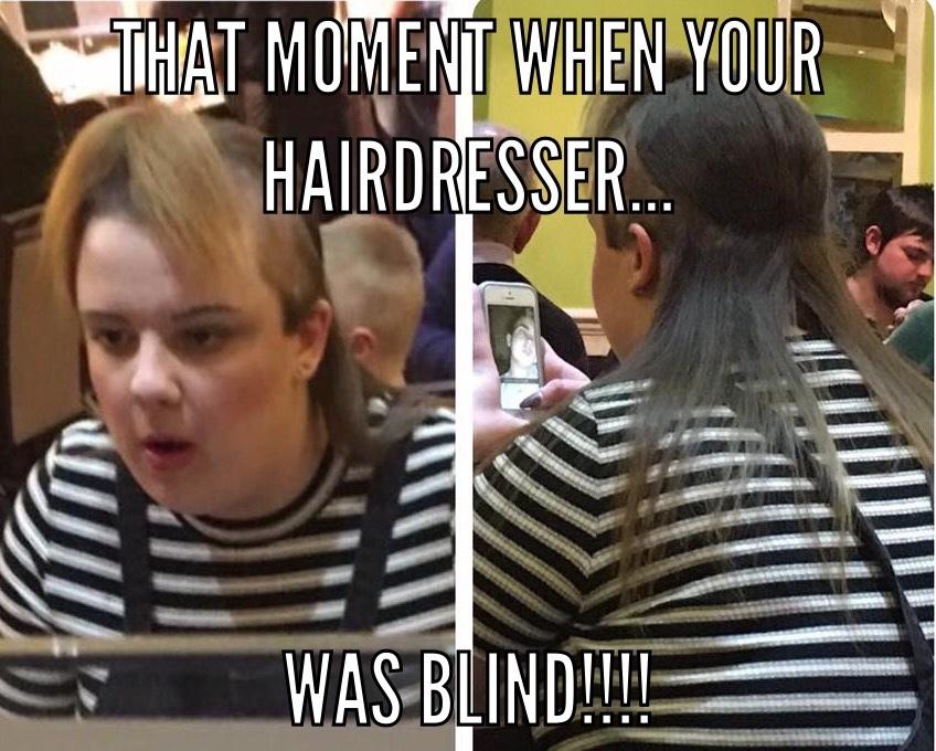hairdresser must have been blind!!! - meme