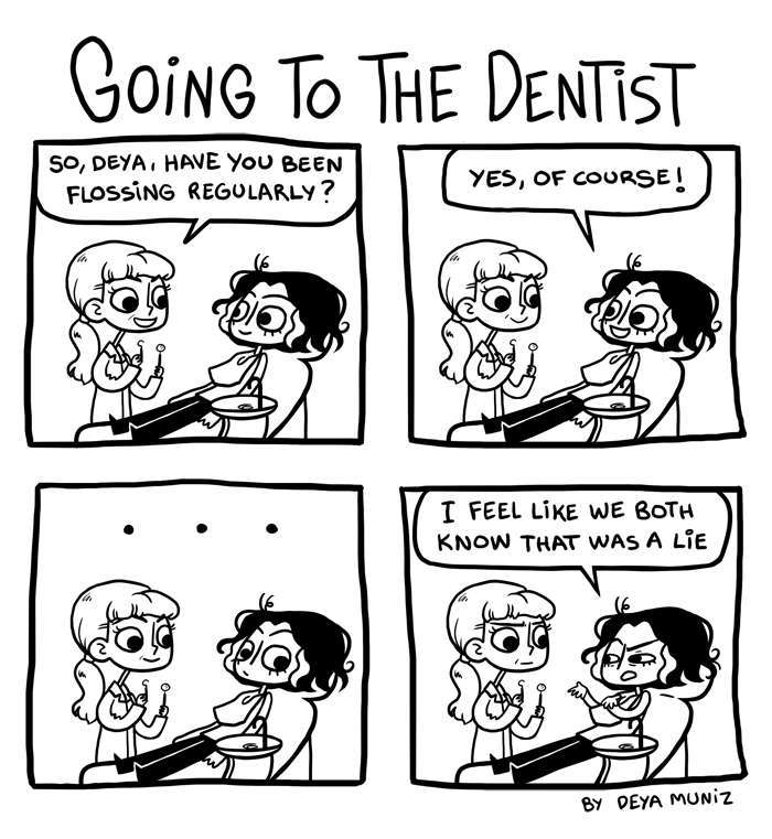 I just floss before the appointment - meme