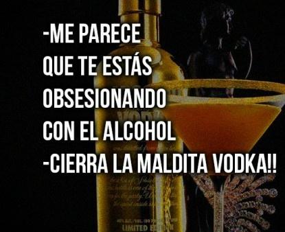 Alcohol?....No esta En mi vodkabulario - meme