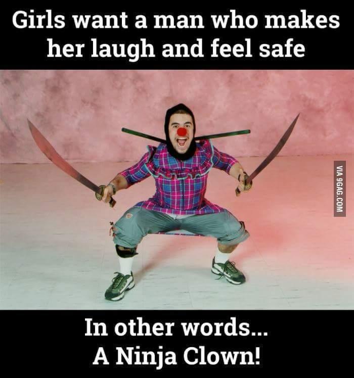 hey ladies..im a ninja clown - meme