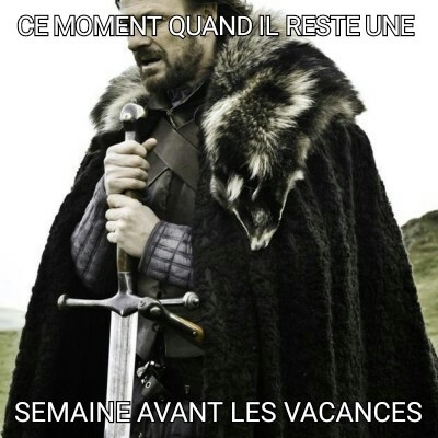 Vacances is coming - meme