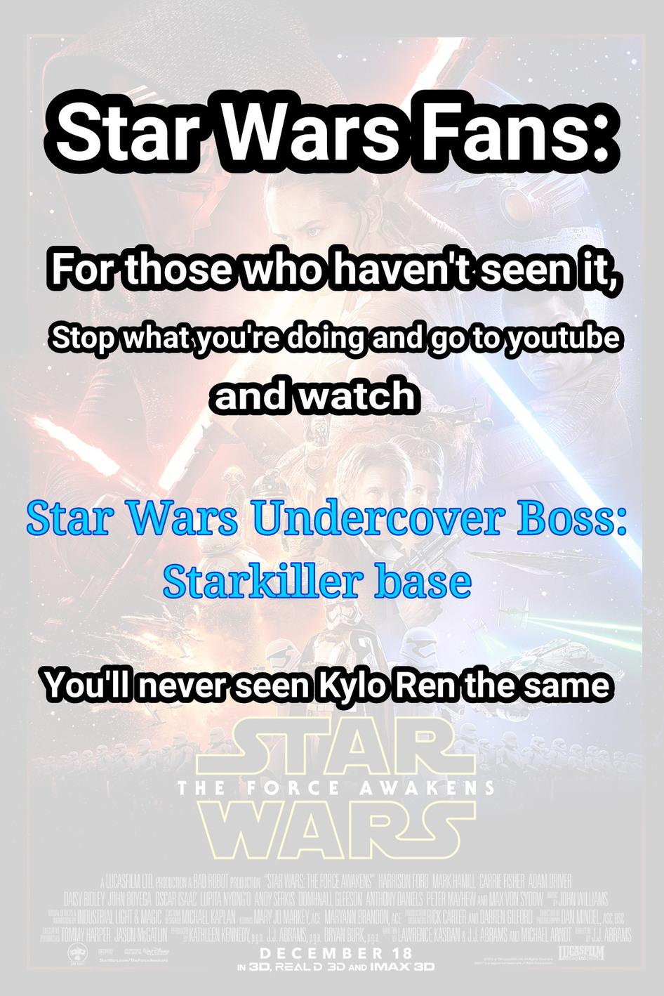 It's hilarious. Go watch it. Star Wars - meme