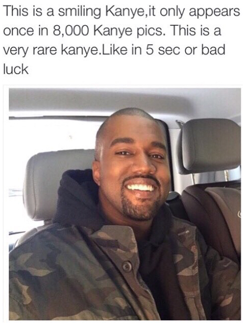 Kanye west is smiling!!!!! - meme