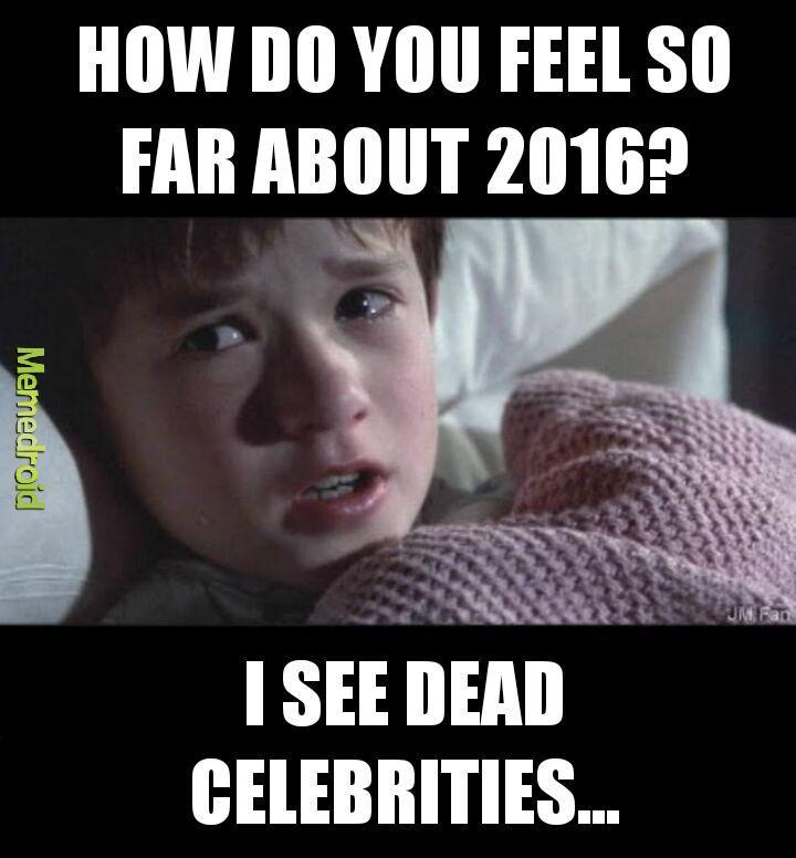 I see dead celebrities - meme