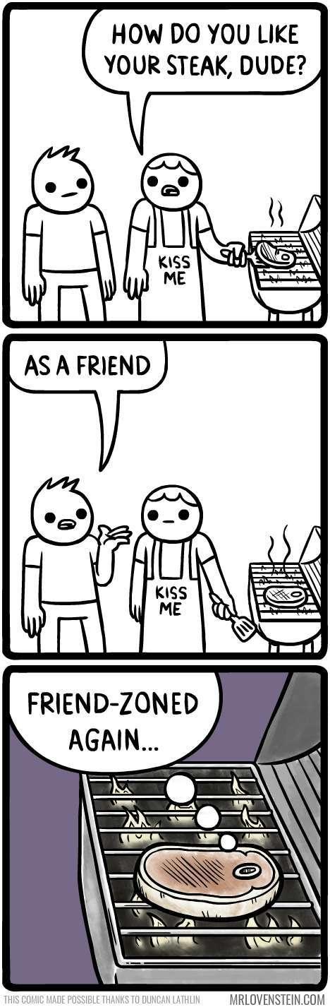 the steak is gonna get friendzoned on valentines day - meme