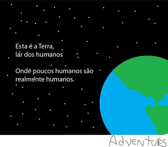 Poucas pessoas vivem humanamente. - meme