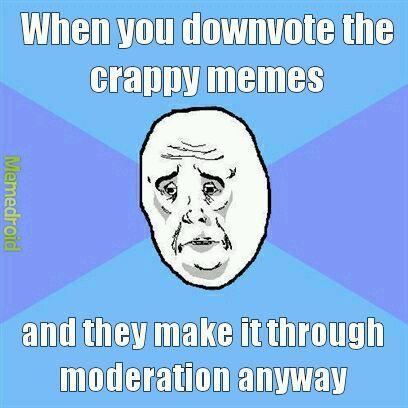 Need better moderators. - meme