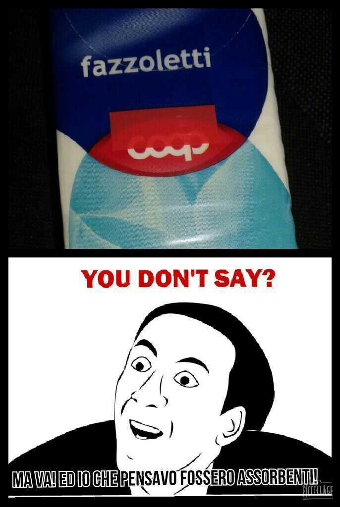 YOU DON'T SAY? - meme