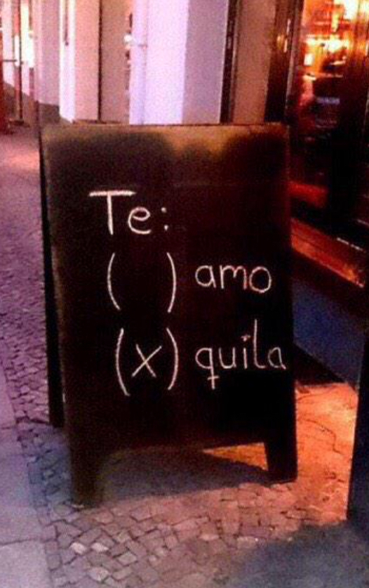 I'll take tequila over love this Valentine's Day. - meme