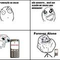 Forver alone
