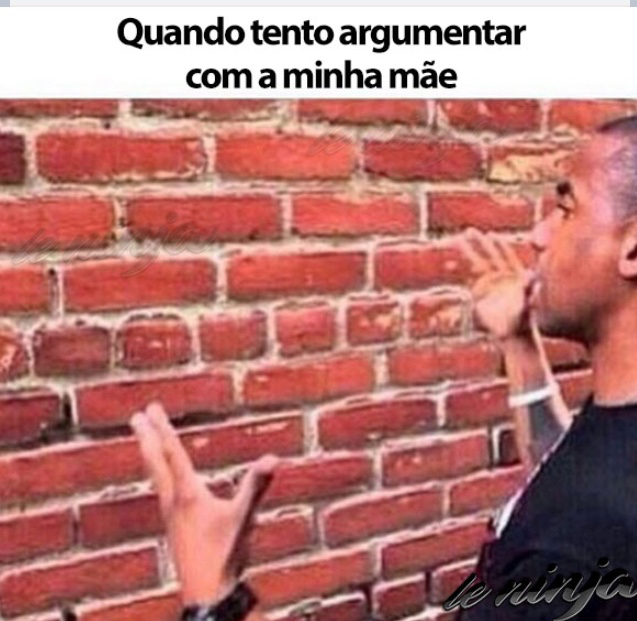 Argumentando com minha mãe - meme