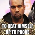 Kanye the type of