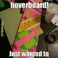 Made a duct tape hoverboard. Covered an old skateboard in duct tape :)