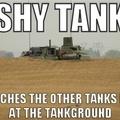 shy tank is shy