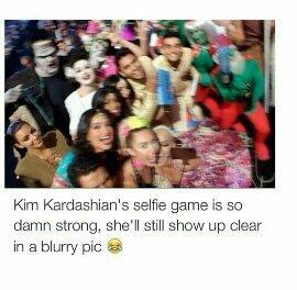 Kim K got strong selfie game - meme