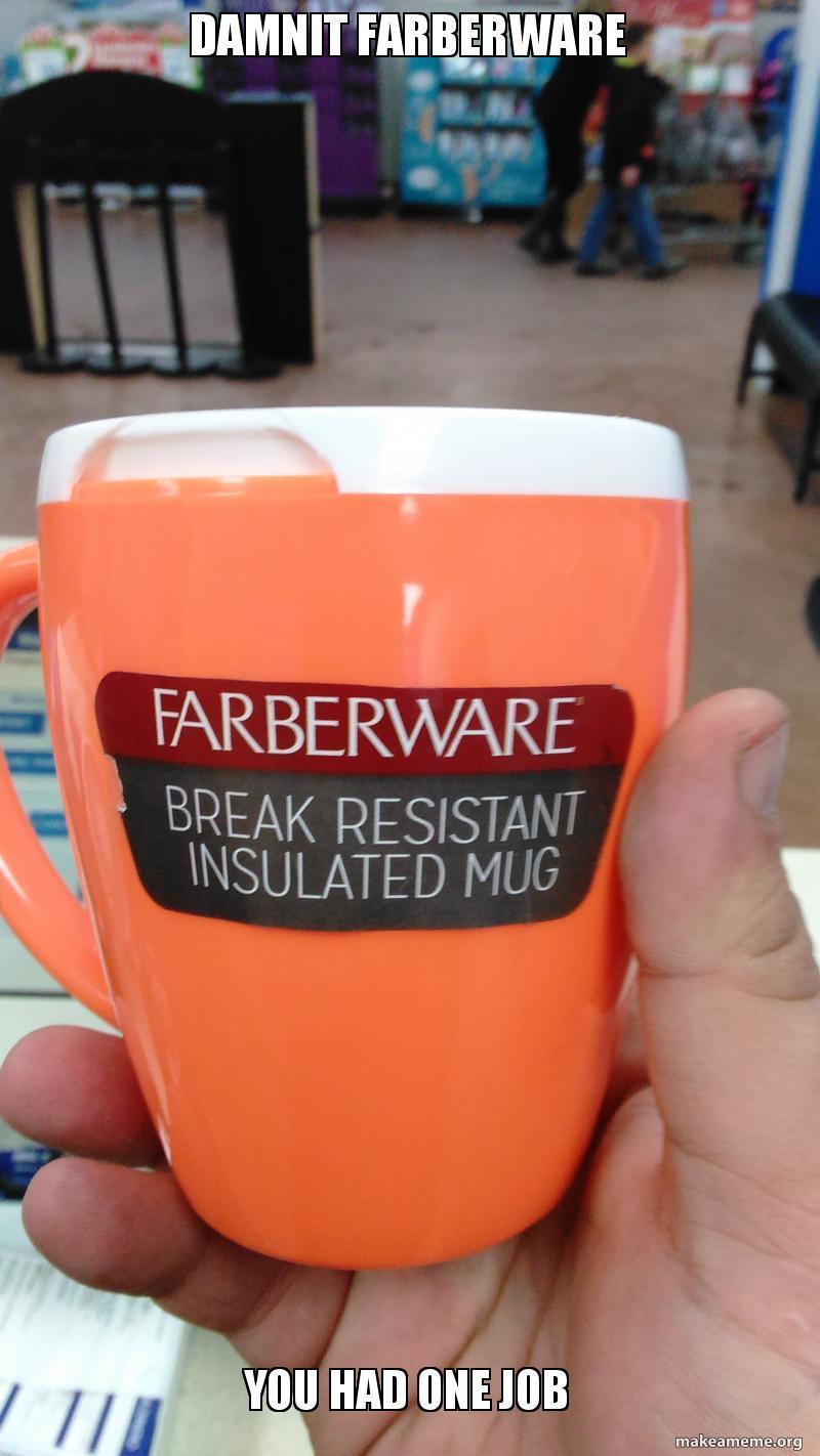 Damnit farberware - meme
