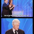 """I did not have sexual relations with that woman""-Just Bill things."