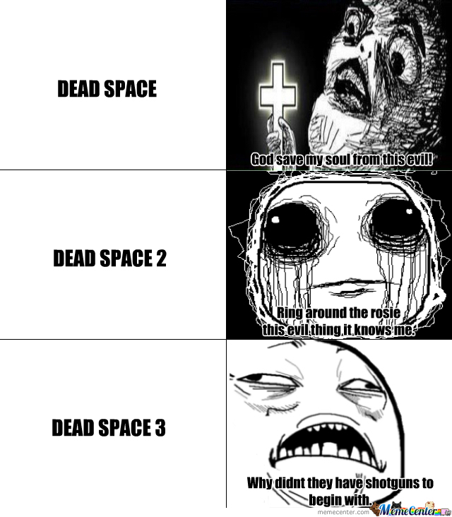55a6ccaba24e7 dead space meme by dragondude135 ) memedroid