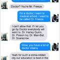 1st comment is Batman, 2nd is Doctor