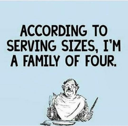 serving sizes are just suggestions... suggestions I don't take into consideration - meme