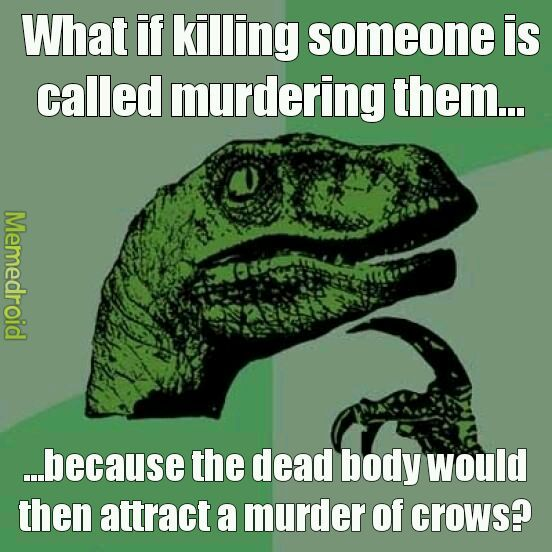 "This is a ""murder"" mystery... - meme"