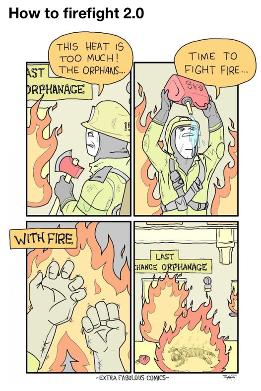 Fighting fire with fire.. Clever idea - meme