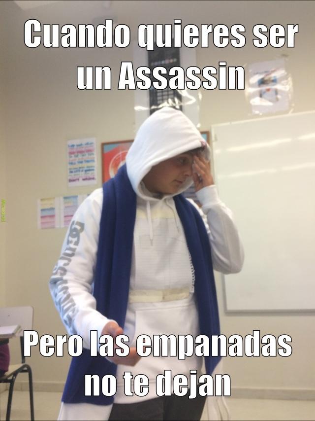 :( un like por este pobre Assassin adicto a las empanadas - meme