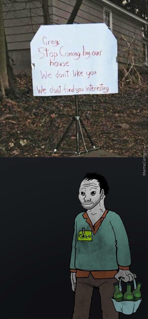 Take the hint Greg - meme