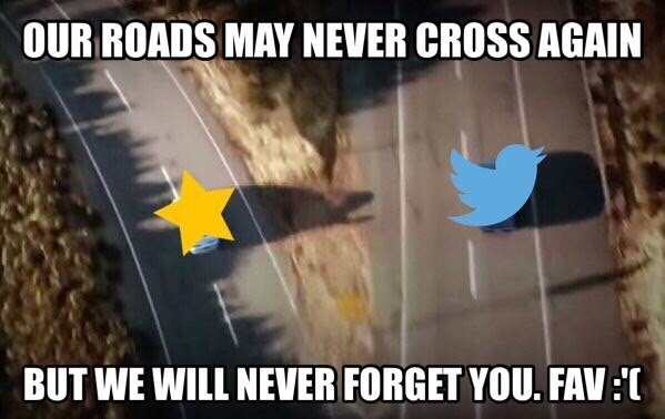 RIP Twitter's Favorites - meme