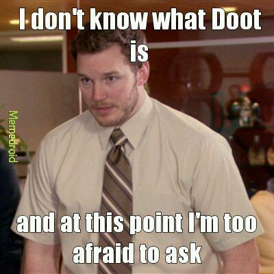 The fk is Doot Doot? ! - meme