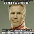 ...i dont drink
