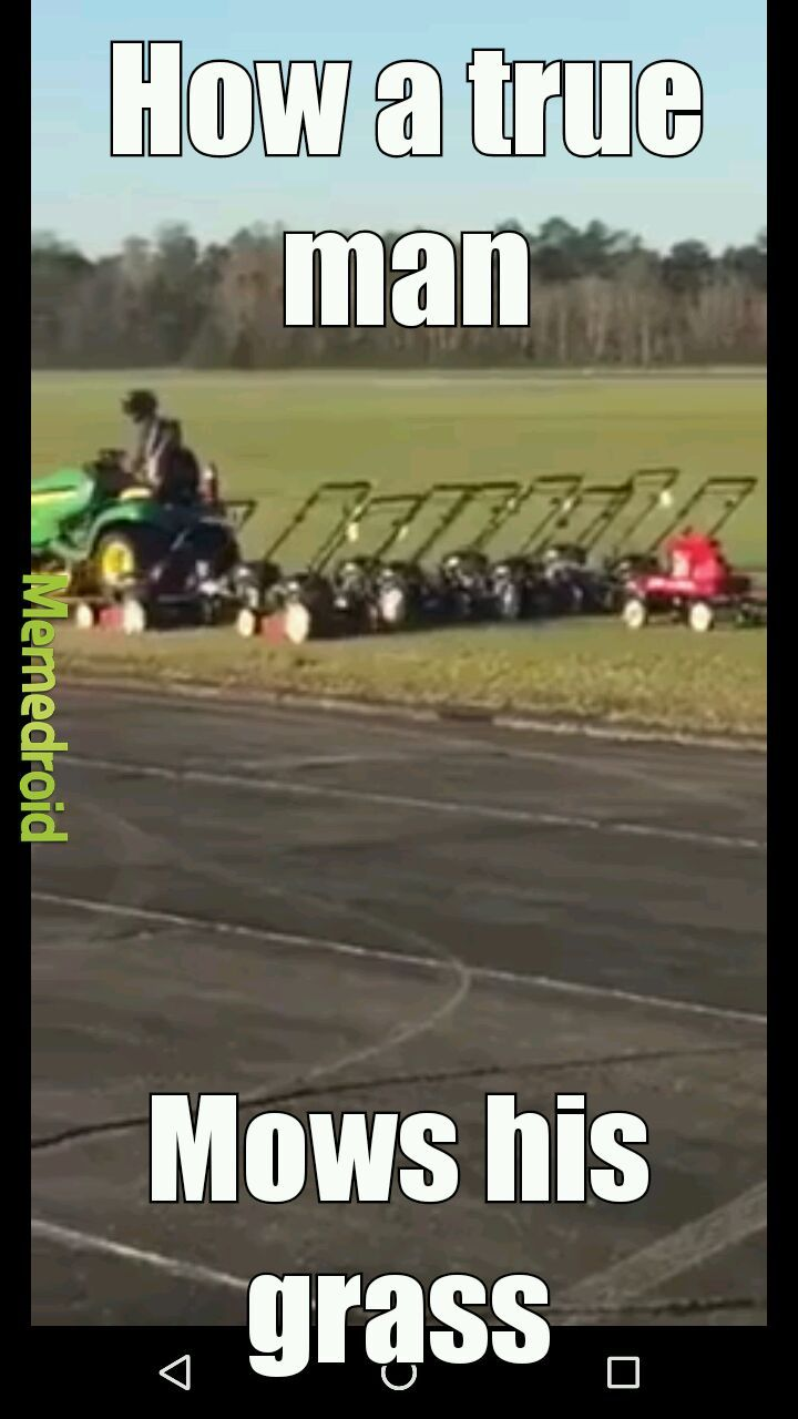 Mowing 101 - meme