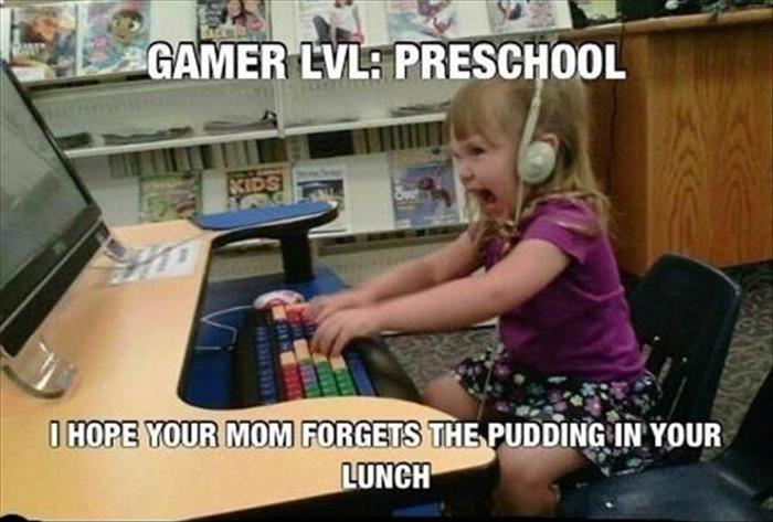Them preschool gamers, GET REKT M8! - meme
